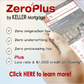 Keller Mortgage Zero Origination Fee Zero Underwriting Fee Zero Processing Fee Plus $100 Closing Credit and a Low Rate